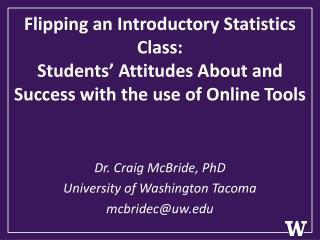 Dr. Craig  McBride , PhD University of  Washington Tacoma mcbridec@uw