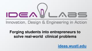 Forging students into entrepreneurs to solve real-world  clinical  problems