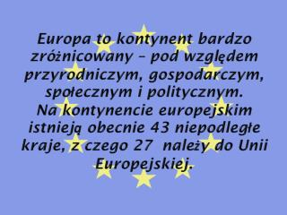 Proces integracji europejskiej rozpoczął się 9 maja 1950.