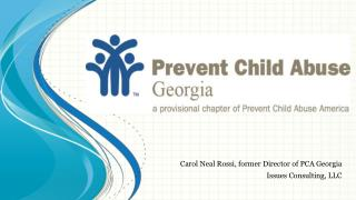 Carol Neal Rossi, former Director of PCA Georgia Issues Consulting, LLC