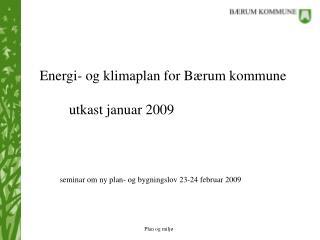 Energi- og klimaplan for Bærum kommune utkast januar 2009