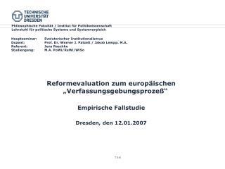 Reformevaluation zum europ�ischen �Verfassungsgebungsprozeߓ Empirische Fallstudie