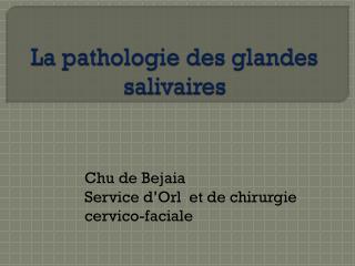 La pathologie des glandes salivaires
