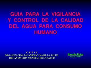 GUIA  PARA  LA  VIGILANCIA Y  CONTROL  DE  LA  CALIDAD  DEL  AGUA  PARA  CONSUMO  HUMANO