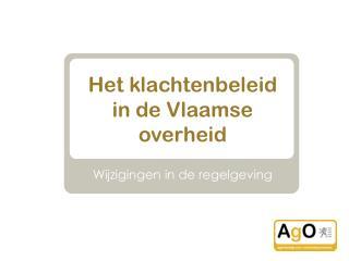 Het  klachtenbeleid  in de  Vlaamse overheid