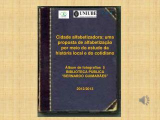 BIBLIOTECA PÚBLICA MUNICIPAL BERNARDO GUIMARÃES
