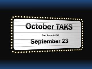 October TAKS  San Antonio ISD September 23
