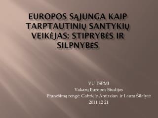 Europos Sąjunga kaip tarptautinių santykių veikėjas: stiprybės ir silpnybės