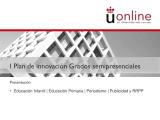 I Plan de innovación Grados  semipresenciales