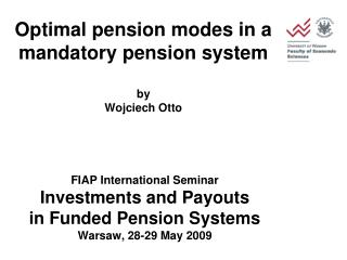 Optimal pension modes in a mandatory pension system by Wojciech Otto