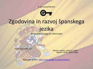 II.  gimnazija  Maribor Zgodovina  in  razvoj španskega jezika Seminarska naloga pri informatiki