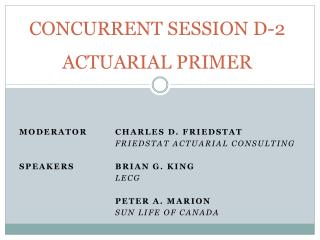 CONCURRENT SESSION D-2  ACTUARIAL PRIMER