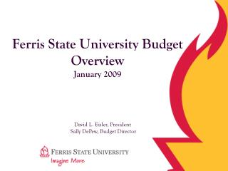 Ferris State University Budget Overview January 2009