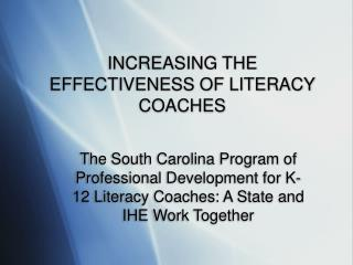 INCREASING THE EFFECTIVENESS OF LITERACY COACHES