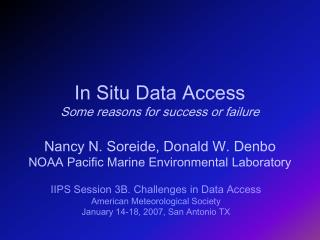 In Situ Data Access Some reasons for success or failure