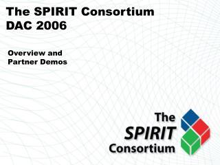 The SPIRIT Consortium DAC 2006