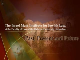 The institute is dedicated to promoting the research and teaching of Jewish ( Halakhic ) law.