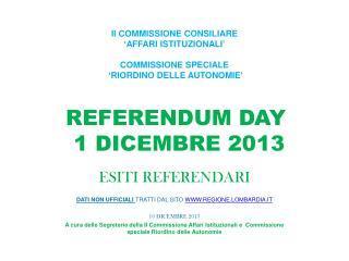 REFERENDUM DAY  1 DICEMBRE 2013