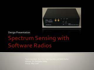 Spectrum Sensing with Software Radios