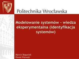 Modelowanie systemów - wiedza eksperymentalna (identyfikacja systemów) 