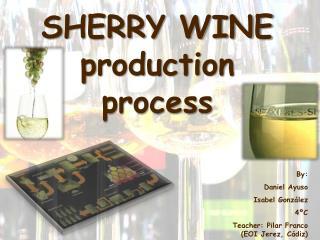 SHERRY WINE production process