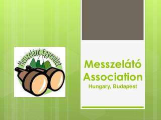 Messzelátó  Association Hungary, Budapest