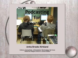 Podcasting for  Learning