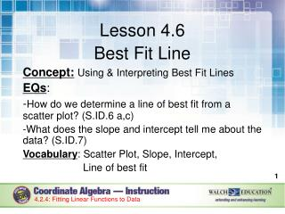 Lesson 4.6 Best Fit Line Concept: Using & Interpreting Best Fit Lines EQs :
