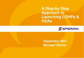 A Step-by Step Approach to Launching CDHPs & HSAs