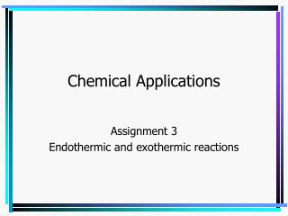 Chemical Applications