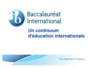 Un continuum d'éducation internationale