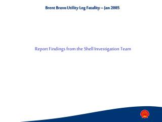 Report Findings from the Shell Investigation Team