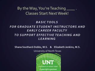 By  the Way, You're Teaching  ____ . Classes  Start Next Week !