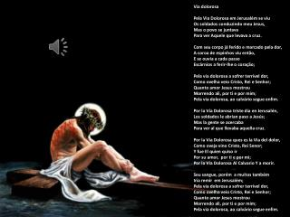 Via dolorosa Pela Via Dolorosa em Jerusal�m se viu Os soldados conduzindo meu Jesus,