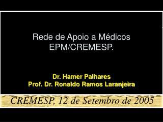 Rede de Apoio a M�dicos  EPM/CREMESP.