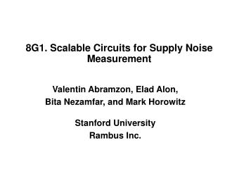 8G1. Scalable Circuits for Supply Noise Measurement
