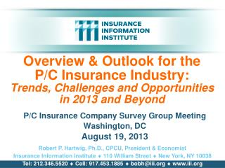 P/C Insurance Company Survey Group Meeting Washington, DC August 19, 2013