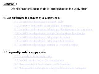 Chapitre1  : Définitions et présentation de la logistique et de la supply chain
