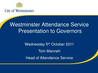 Westminster Attendance Service  Presentation to Governors