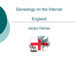 Genealogy on the Internet England Jacqui Haines