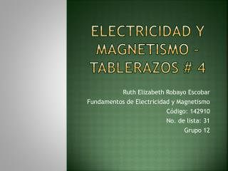 Electricidad y Magnetismo � Tablerazos # 4
