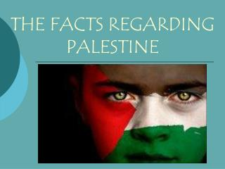 THE FACTS REGARDING PALESTINE