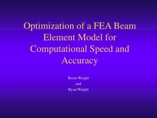 Optimization of a FEA Beam Element Model for Computational Speed and Accuracy