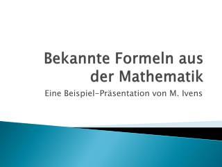 Bekannte Formeln aus der  Mathematik
