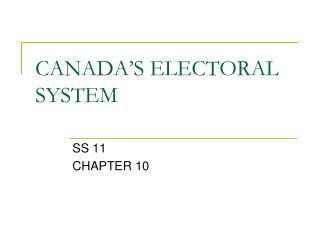 CANADA'S ELECTORAL SYSTEM