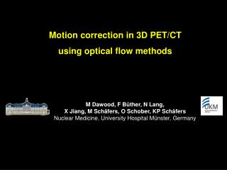 Motion correction in 3D PET/CT  using optical flow methods