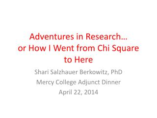 Adventures in Research… or How I Went from Chi Square to Here
