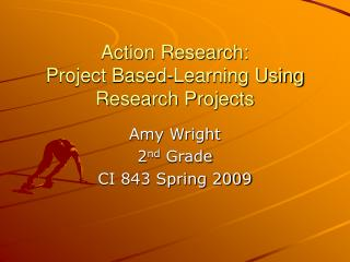 Action Research: Project Based-Learning Using Research Projects