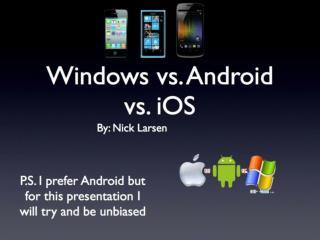 Windows vs. Android vs.  iOS