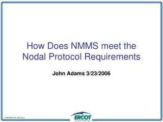 How Does NMMS meet the Nodal Protocol Requirements